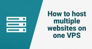 Làm thế nào để lưu trữ nhiều trang web trên một VPS?